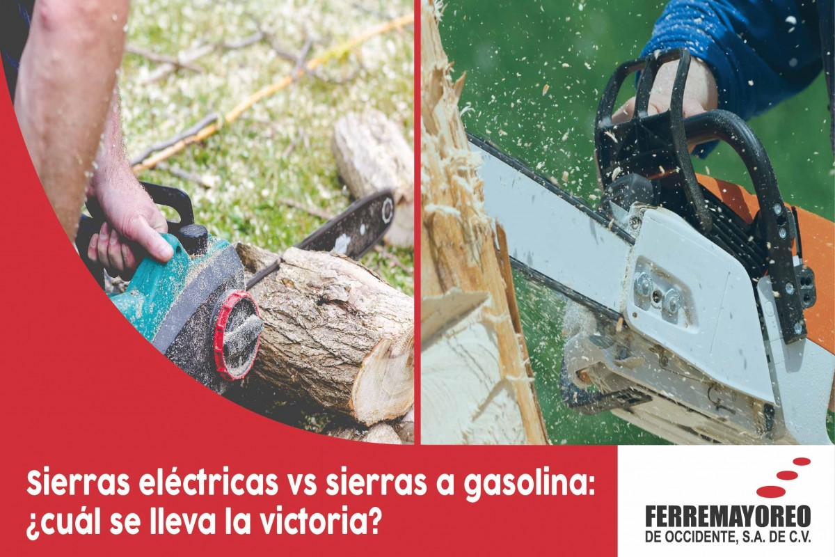 Sierras eléctricas VS Sierras a gasolina ¿Cuál se lleva la victoria?